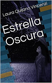 Estrella Oscura (Spanish Edition) by [Quijano Vincenzi, Laura]