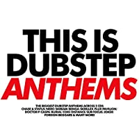 This Is Dubstep Anthems