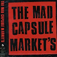 The Mad Capsule Market's by Mad Capsule Markets (1996-09-04)