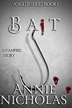 Vampire Bait: Vampire Urban Romance (The Angler Book 1) by [Nicholas, Annie]