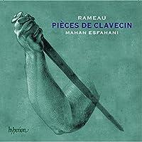 Rameau: Pieces de clavecin by Mahan Esfahani (2014-05-03)