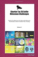 Shorkie Tzu 20 Selfie Milestone Challenges: Shorkie Tzu Milestones for Memorable Moments, Socialization, Indoor & Outdoor Fun, Training Volume 4
