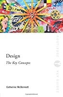 Design: The Key Concepts (Routledge Key Guides)