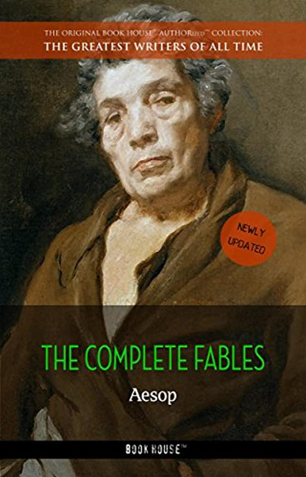 話をする火薬化粧Aesop: The Complete Fables (The Greatest Writers of All Time Book 14) (English Edition)