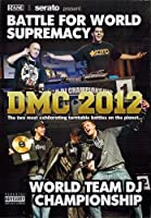 DMC World DJ Team Championship & Battle For World Supremacy 2012 [DVD]