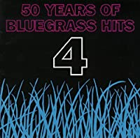 Fifty Years Of Bluegrass Hits, Vol. 4