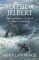 Mathew Jelbert: The continuing voyages of HMS SURPRISE