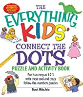 The Everything Kids' Connect the Dots Puzzle and Activity Book: Fun is as easy as 1-2-3 with these cool and crazy follow-the-numbers puzzles (Everything® Kids)