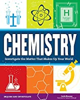 Chemistry: Investigate the Matter That Makes Up Your World (Inquire & Investigate)