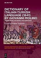 Dictionary of Italian-turkish Language 1641: Transcripted, Reversed, and Annotated (Studien Zur Sprache, Geschichte Und Kultur Der Turkvoelker)