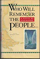 Who Will Remember the People...