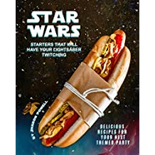 Star Wars Starters that will Have Your Lightsaber Twitching: Delicious Recipes for Your Next Themed Party