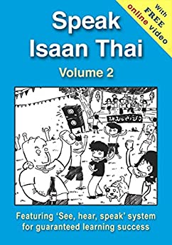 Speak Isaan Thai - Volume 2 (+ Online Video) by [Charles, Richard]