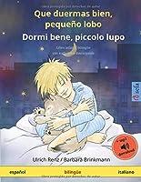 Que duermas bien, pequeño lobo – Dormi bene, piccolo lupo (español – italiano): Libro infantil bilinguee con audiolibro mp3 descargable, a partir de 2-4 años