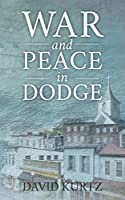 War and Peace in Dodge