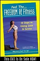 Feel The Freedom of Fitness: 10 Steps to Living Lean & Serene