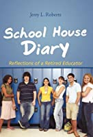 School House Diary: Reflections of a Retired Educator