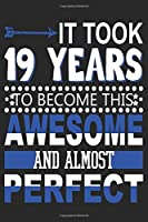It Took 19 Years: Blank Lined Journal, Funny Happy 19th Birthday Notebook, Logbook, Diary, Perfect Gift For 19 Year Old Boys And Girls