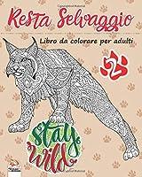 Resta Selvaggio 2: Libro da colorare per adulti (Mandala) – Volume 2 - Anti-stress – 27 immagini da colorare