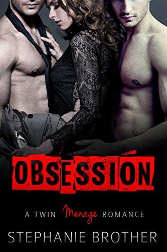 Obsession: A Twin Menage Romance (English Edition)