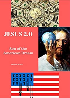 Jesus 2.0: Son of the American Dream by [Richey, Andrew]