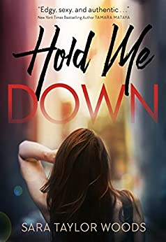 Hold Me Down (Carolina Girls Book 1) by [Taylor Woods, Sara]