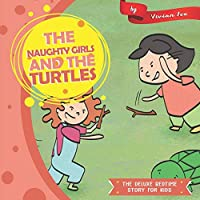 The Naughty Girls and The Turtles (The Deluxe Bedtime Story for Kids)