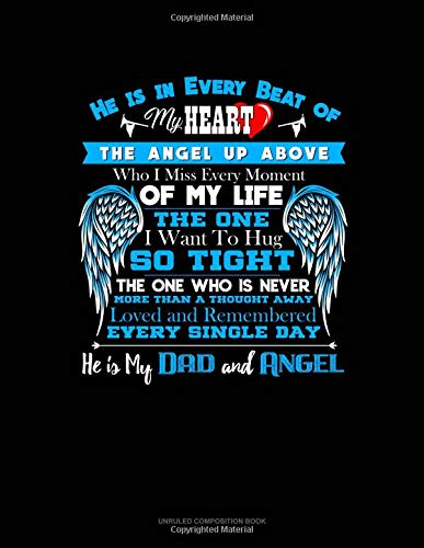 He Is In Every Beat Of My Heart The Angel Up Above Who I Miss Every Moment Of My Life The One I Want To Hug So Tight The One Who Is Never More Than A Thought Away Loved And Remembered Every Single Day (Unruled Composition Book)