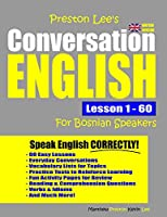 Preston Lee's Conversation English For Bosnian Speakers Lesson 1 - 60 (British Version)