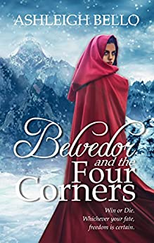 Belvedor and the Four Corners (The Belvedor Saga Book 1) by [Bello, Ashleigh]
