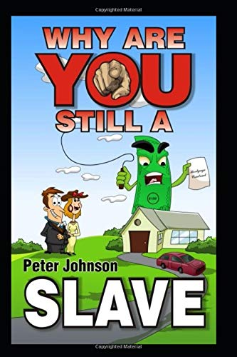 Download Why Are You Still A Slave ?: Wealthy people study wealth! Life without reading books is like jogging while dragging a car tyre. ideas in this book could save or make you Millions, Some readers already have.