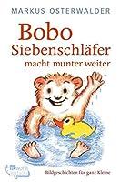 Bobo Siebenschlafer macht munter weiter. Geschichte fur ganz Kleine. by Markus Osterwalder(1986-01-01)