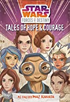 Star Wars Forces of Destiny: Tales of Hope & Courage (Replica Journal)