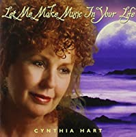 Let Me Make Music in Your Life by Cynthia Hart
