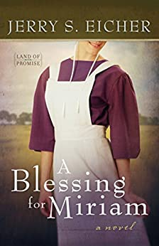 A Blessing for Miriam (Land of Promise Book 2) by [Eicher, Jerry S.]