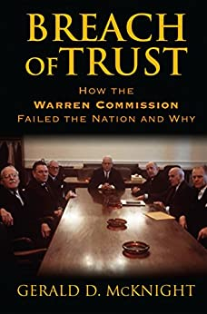 Breach of Trust: How the Warren Commission Failed the Nation and Why by [McKnight, Gerald D.]