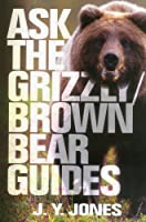 Ask the Grizzly/Brown Bear Guides