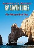 America's Scenic RV Adventures: Baja RV Adventure by John Holod