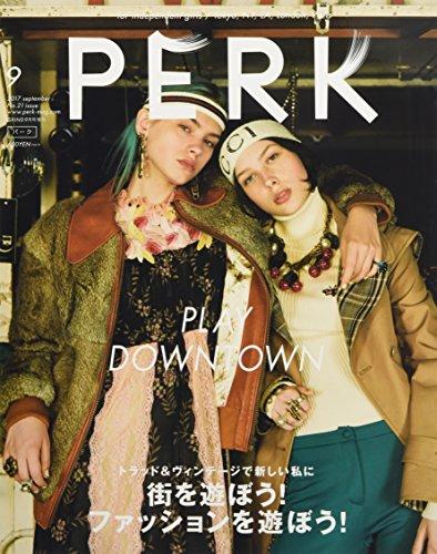 PERK(21) 2017年 09 月号 [雑誌]: GRIND 増刊 (街を遊ぼう! ファッションを遊ぼう!  PLAY DOWNTOWN)