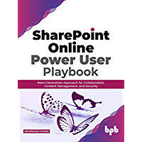 SharePoint Online Power User Playbook: Next-Generation Appro…