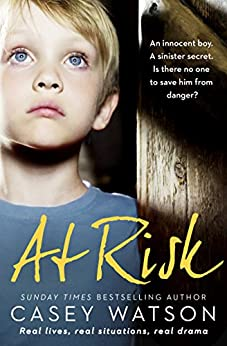 At Risk: An innocent boy. A sinister secret. Is there no one to save him from danger? by [Watson, Casey]