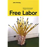 Free Labor: Workfare and the Contested Language of Neoliberalism