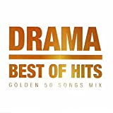 DRAMA BEST OF HITS -GOLDEN 50 SONGS MIX-