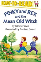 PINKY AND REX AND THE MEAN OLD WITCH (Pinky & Rex)