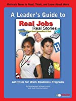 A Leader's Guide to Real Jobs, Real Stories: Stories by Teens about Succeeding at Work