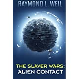 The Slaver Wars: Alien Contact: (The Slaver Wars Book Two)
