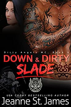 Down & Dirty: Slade (Dirty Angels MC Book 6) by [St. James, Jeanne]