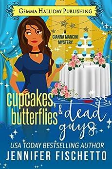 Cupcakes, Butterflies & Dead Guys (Gianna Mancini Mysteries Book 3) by [Fischetto, Jennifer]
