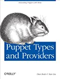 Puppet Types and Providers: Extending Puppet with Ruby (English Edition)