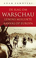 De slag om Warschau: lenins mislukte aanval op Europa
